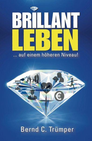 Brillant Leben - Trümper, Bernd Carsten