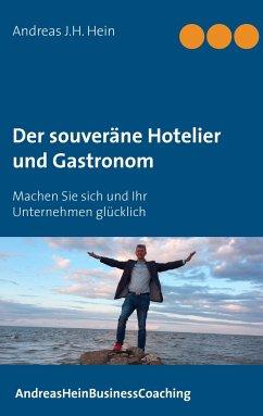 Der souveräne Hotelier und Gastronom