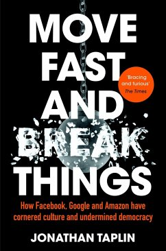 Move Fast and Break Things - Taplin, Jonathan
