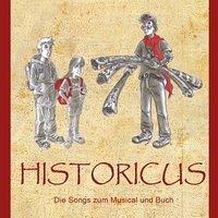HISTORICUS Die Songs zum Musical und Buch