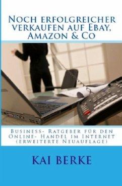 Noch erfolgreicher verkaufen auf Ebay, Amazon & Co