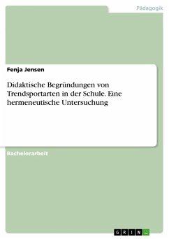 Didaktische Begründungen von Trendsportarten in der Schule. Eine hermeneutische Untersuchung (eBook, PDF)