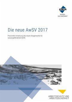 Die neue AwSV 2017 (eBook, ePUB) - Lühr, Hans-Peter; Gans-Eichler, Timo; Tschacher, Georg; Tschersich, Eckhard; Junge, Johannes