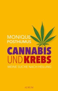 Cannabis und Krebs (eBook, ePUB) - Posthumus, Monique