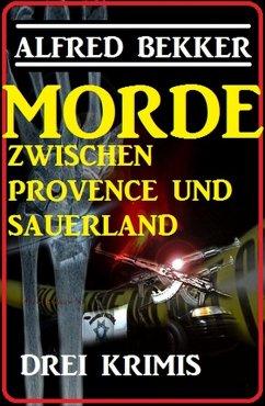Morde zwischen Provence und Sauerland: Drei Krimis (eBook, ePUB)
