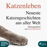 Katzenleben - Die neuesten Katzengeschichten aus aller Welt (Ungekürzt) (MP3-Download)