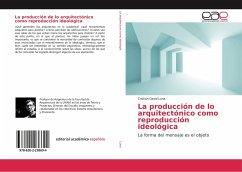 La producción de lo arquitectónico como reproducción ideológica