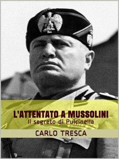 9788826494814 - Carlo Tresca: L´attentato a Mussolini ovvero Il segreto di Pulcinella (eBook, ePUB) - Libro