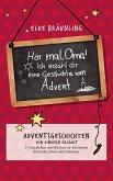 Hör mal, Oma! Ich erzähle dir eine Geschichte vom Advent