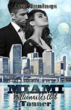 Miami Millionaires Club - Tanner / Millionaires Club Bd.9 - Innings, Ava