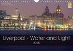 Liverpool - Water and Light (Wall Calendar 2018 DIN A4 Landscape)