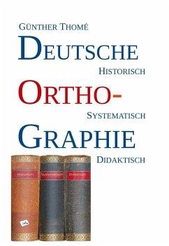 Deutsche Orthographie - Thomé, Günther
