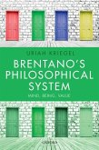 Brentano's Philosophical System: Mind, Being, Value