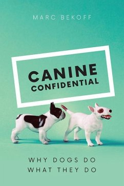Canine Confidential: Why Dogs Do What They Do - Bekoff, Marc