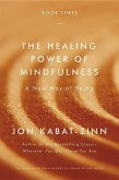 The Healing Power of Mindfulness: A New Way of Being