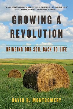 Growing a Revolution: Bringing Our Soil Back to Life - Montgomery, David R. (University of Washington)