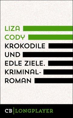 Krokodile und edle Ziele (eBook, ePUB)