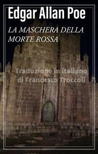 9788826402017 - Edgar Allan Poe: La maschera della Morte Rossa (eBook, ePUB) - Libro