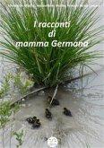 I racconti di mamma Germana (fixed-layout eBook, ePUB)