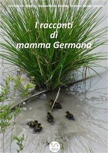 I racconti di mamma Germana (fixed-layout eBook, ePUB) - De Mattia, Antonella; De Mattia, Marina; Renzo Lorusso, Antonio