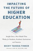 Impacting The Future of Higher Education: Insight Into a New Model That Works for Students, Academic Institutions and America