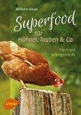 Superfood für Hühner, Tauben und Co. (eBook, PDF)