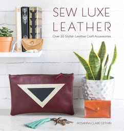 Sew Luxe Leather: Over 20 Stylish Leather Craft...