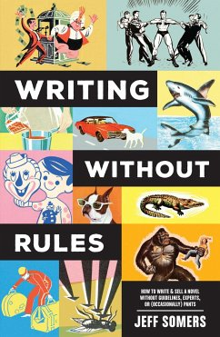Writing Without Rules: How to Write & Sell a No...