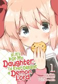 If It's for My Daughter, I'd Even Defeat a Demon Lord (Manga) Vol. 1