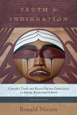 Truth and Indignation: Canada's Truth and Reconciliation Commission on Indian Residential Schools, Second Edition