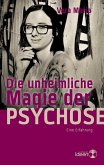 Die unheimliche Magie der Psychose (eBook, ePUB)