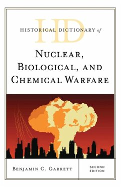Historical Dictionary of Nuclear, Biological, and Chemical Warfare (eBook, ePUB) - Garrett, Benjamin C.