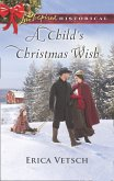 A Child's Christmas Wish (Mills & Boon Love Inspired Historical) (eBook, ePUB)