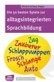 Die 50 besten Spiele zur alltagsintergrierten Sprachbildung - eBook (eBook, ePUB)