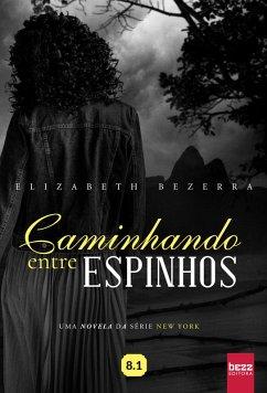 Caminhando entre espinhos (eBook, ePUB) - Bezerra, Elizabeth