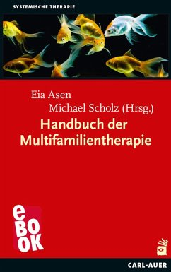 Handbuch der Multifamilientherapie (eBook, ePUB) - Asen, Eia; Scholz, Michael