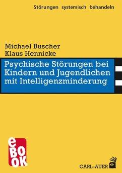 Psychische Störungen bei Kindern und Jugendlichen mit Intelligenzminderung (eBook, ePUB) - Buscher, Michael; Hennicke, Klaus