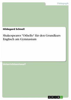 """Shakespeares """"Othello"""" für den Grundkurs Englisch am Gymnasium (eBook, PDF)"""