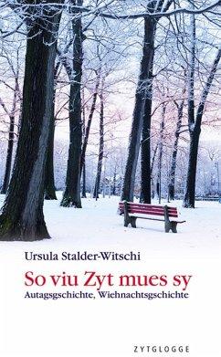 So viu Zyt mues sy (eBook, ePUB) - Stalder-Witschi, Ursula