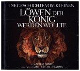 Die Geschichte vom kleinen Löwen der König werden wollte, 1 Audio-CD