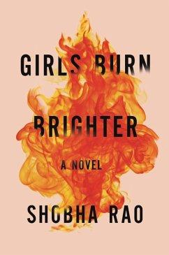 Girls Burn Brighter (eBook, ePUB) - Rao, Shobha