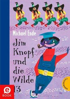 Jim Knopf: Jim Knopf und die Wilde 13 Michael Ende Author