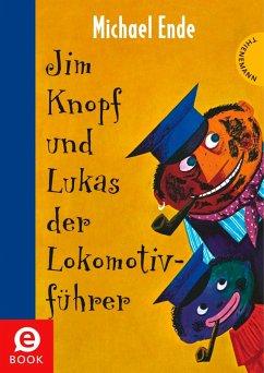 Jim Knopf: Jim Knopf und Lukas der Lokomotivführer (eBook, ePUB) - Ende, Michael