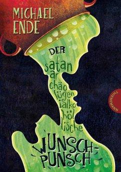 Der satanarchäolügenialkohöllische Wunschpunsch (eBook, ePUB) - Ende, Michael