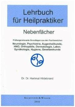 Nebenfächer / Lehrbuch für Heilpraktiker .2 - Hildebrand, Hartmut Hildebrand, Hartmut