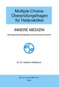 Innere Medizin / Multiple-Choice-Überprüfungsfragen für Heilpraktiker - Hildebrand, Hartmut