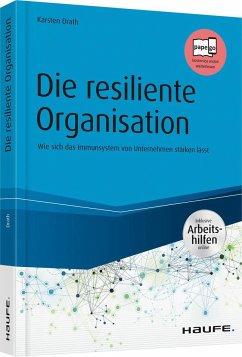 Die resiliente Organisation - inkl. Arbeitshilfen online - Drath, Karsten
