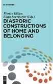 Diasporic Constructions of Home and Belonging