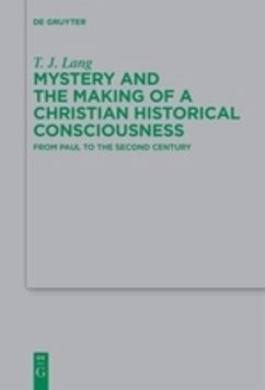 Mystery and the Making of a Christian Historical Consciousness - Lang, T. J.