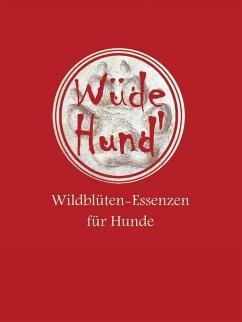 Wüde Hund' (eBook, ePUB) - Reisinger-Waslberger, Judith